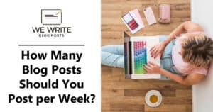 How Many Blog Posts Should You Post per Week?