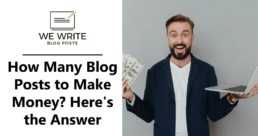 How many blog posts to make money