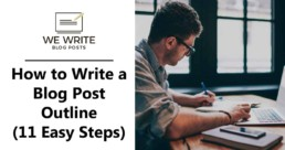 How to Write a Blog Post Outline (11 Easy Steps)